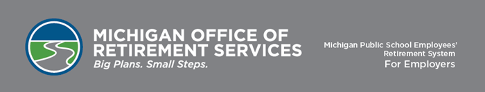 Michigan Office of Retirement Services - Message for Public School Employers