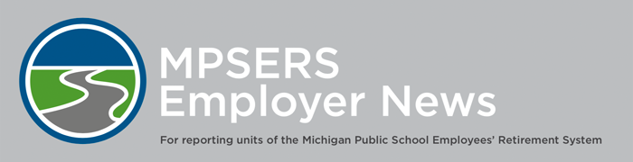 MPSERS Employer News