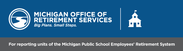 Michigan Office of Retirement Services  - for MPSERS employers