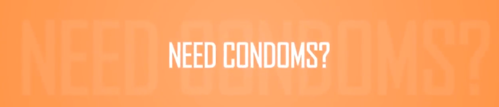 need condoms