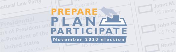 Prepare Plan Participate in the November 3, 2020 General Election