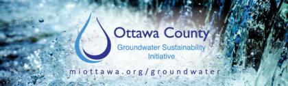 Ottawa County Groundwater Sustainability Initiative