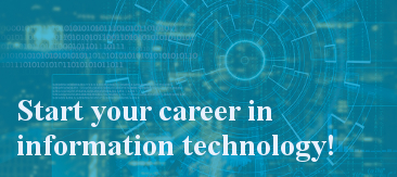 Start your career in information technology!