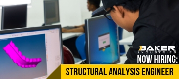 Baker Industries is hiring a structural analysis engineer.