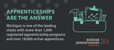 Apprenticeships are the answer! Learn more at MiTalent.org/Apprenticeships