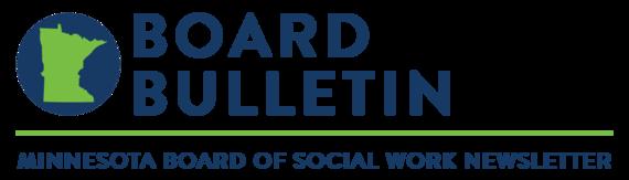 Board Bulletin   Minnesota Board of Social Work Newsletter