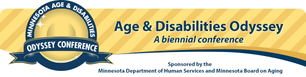 Minnesota Age & Disabilities Odyssey Conference: A biennial conference sponsored by the Minnesota Department of Human Services and Board on Aging