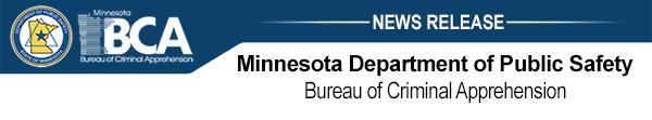 Minnesota Department of Public Safety - Bureau of Criminal Apprehension news release