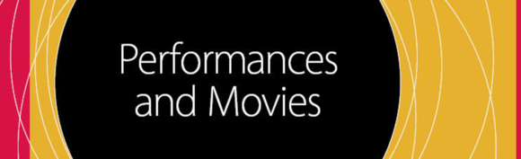 Performances and Movies