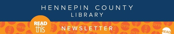 Hennepin County Library Read This Newsletter