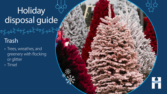 Trees and wreaths with flocking and other decorations that cannot be removed go in the trash