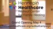 Hennepin Healthcare Redleaf Center for Family Healing text with a grand opening announcement for May 4