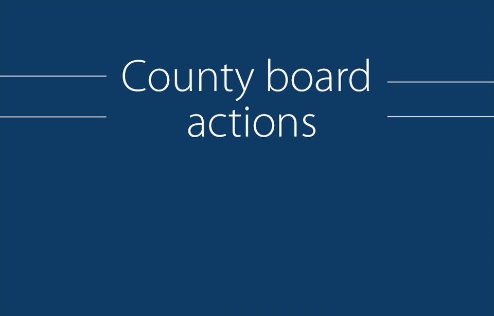County Board Actions