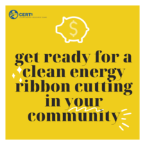 Yellow graphic with piggy bank icon that says get ready for a clean energy ribbon cutting in your community