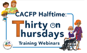 CACFP Halftime Thirty on Thursdays webinar thumbnail image