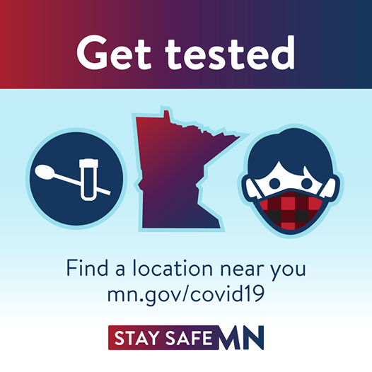 Get tested. Find a location near you. mn.gov/covid19