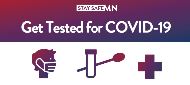 Get tested for COVID-19. Stay Safe MN