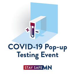 COVID-19 Pop-up Testing Event. Stay Safe MN