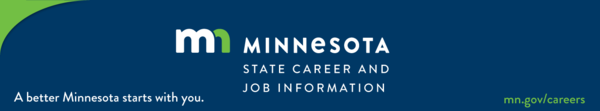 Minnesota State Career and Job Information. A better Minnesota starts with you.