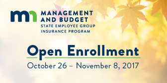 Open Enrollment is October 26 - November 8, 2017.