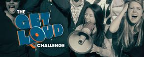 Get Loud Challenge