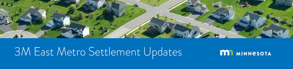 3M East Metro Settlement Updates