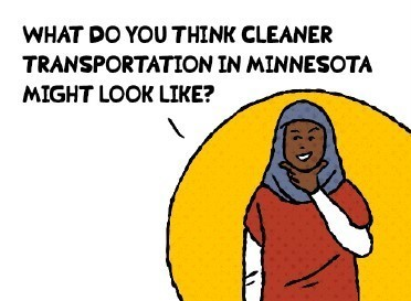 Cartoon drawing of a woman in a headscarf asking What do you think cleaner transportation in Minnesota might look like