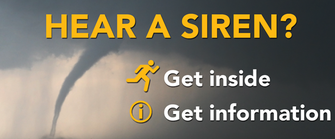 Hear a Siren? Get inside. Get information.