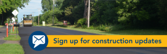 Sign up for construction updates