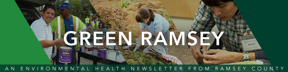 Green Ramsey: an environmental health newsletter from Ramsey County.