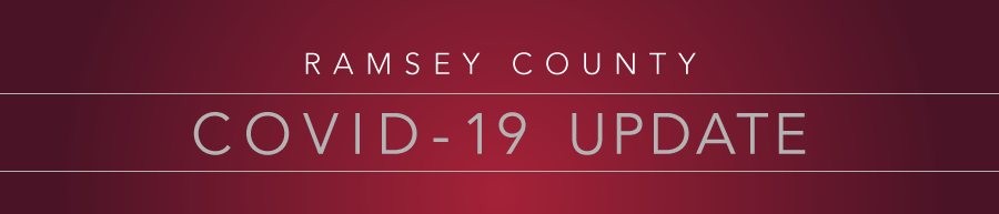 Ramsey County COVID-19 UPDATE