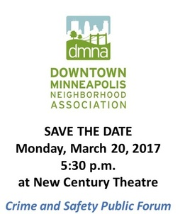 Image of event info for the Downtown Minneapolis Neighborhood Association Crine and Safety Public Forum, Mon 3/7/17 5:30pm at the New Century Theatre
