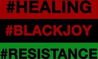 #Healing#BlackJoy#Resistance