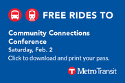 Free rides to the Community Connections Conference on Feb. 2 2019 download and print pass from MetroTransit