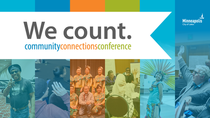 Community Connections Conference 2020. We count.