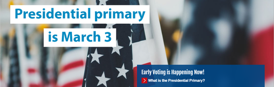 Presidential Primary is March 3rd