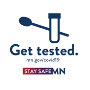 Get tested for COVID-19. mn.gov/covid-19. Stay Safe MN.