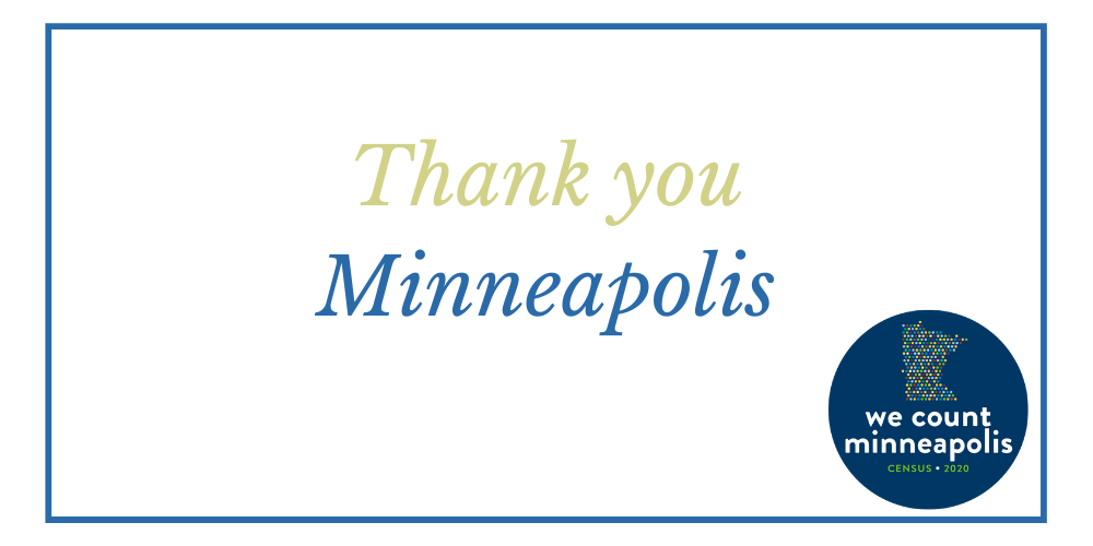 Thank you Minneapolis We Count Census 2020