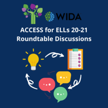 ACCESS for ELLs Roundtable Discussions