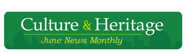 Culture & Heritage June News Monthly