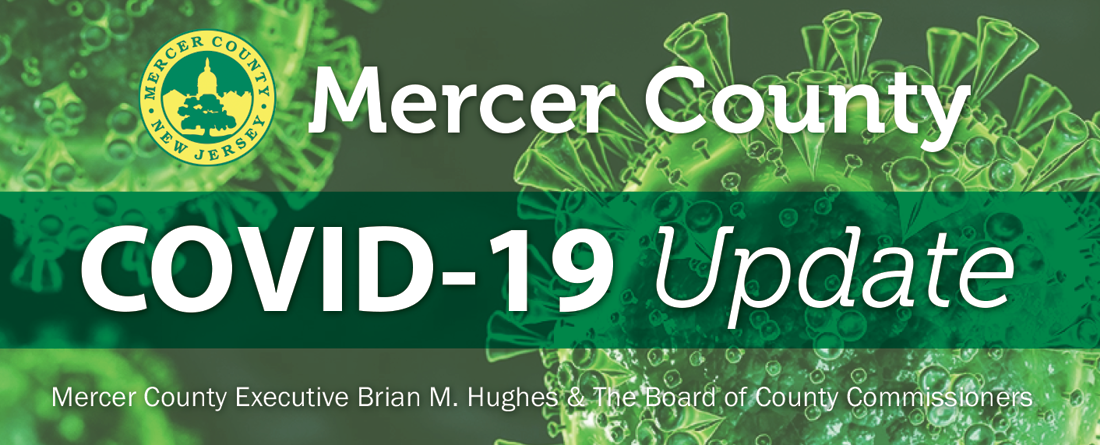 Covid 19 Update Mercer County Executive Brian M. Hughes & The Board of County Commissioners