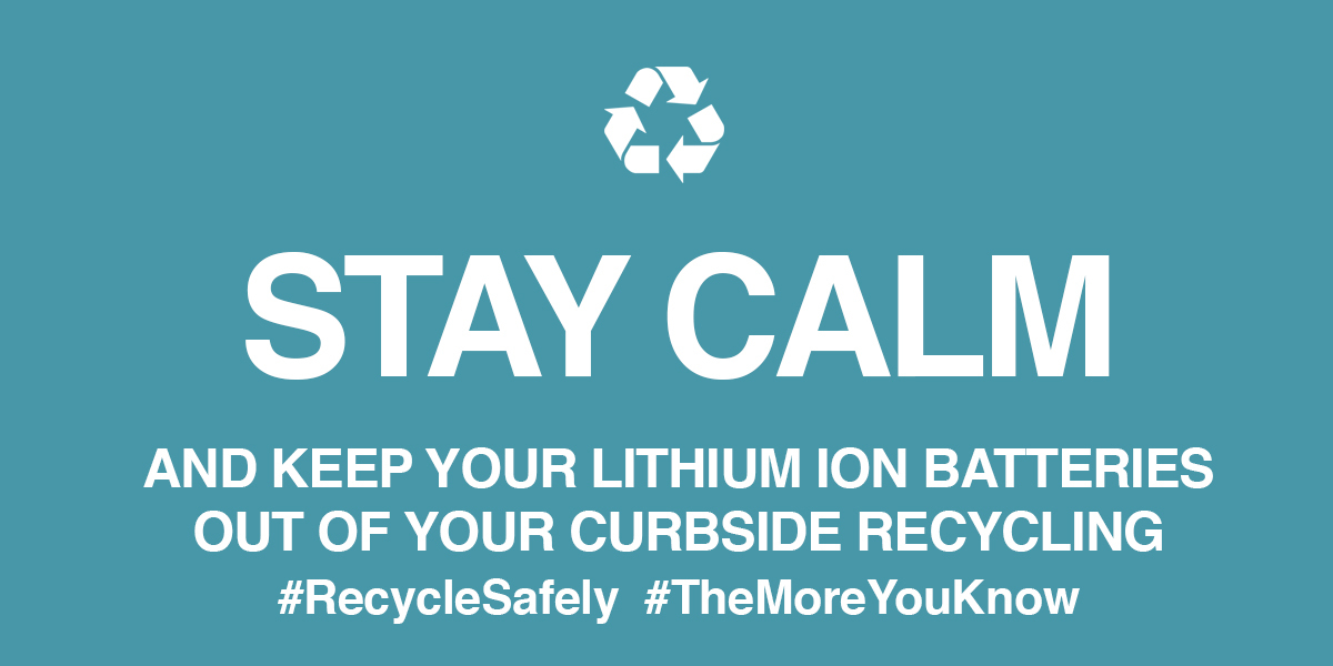 Keep lithium ion batteries out of curbside recycling