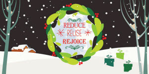 Reduce Reuse Rejoice