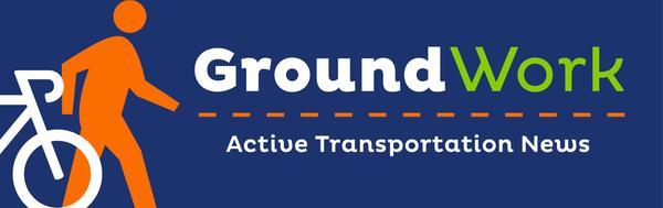 GroundWork Active Transportation News