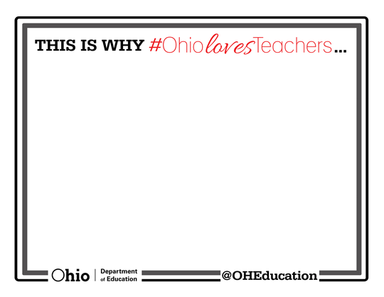 Click here to download and print the #OhioLovesTeachers shout-out banner!