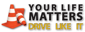 Your Life Matters: Drive Like It