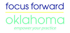 Focus Forward Oklahoma: Empower Your Practice