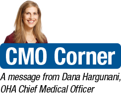 CMO Corner: A message from Dana Hargunani, OHA Chief Medical Officer