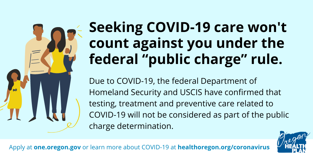 "Seeking COVID-19 care won't count against you under the federal ""public charge"" rule."