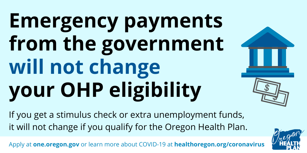 Emergency payments from the government will not change your OHP eligibility